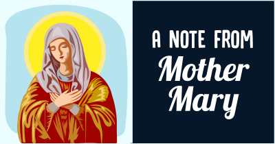 A Note from Mother Mary.