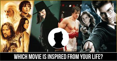 Which movie is inspired from your life?