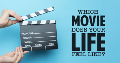 Which Movie Does Your Life Feel Like?