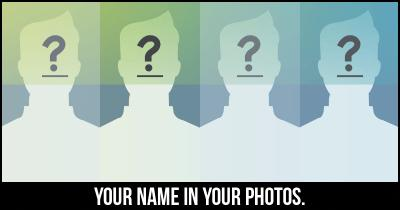 Your Name in Your Photos.