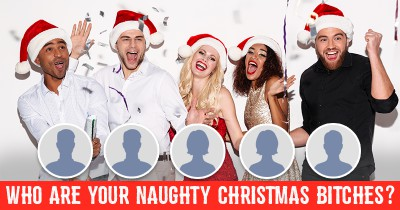 Who are your Naughty Christmas Bitches?