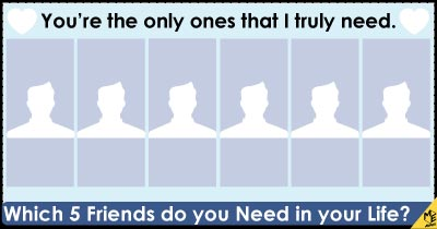 Which 5 Friends do you Need in your Life?