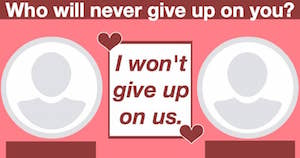 Who will never give up on you?