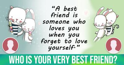 Who is your very best friend?