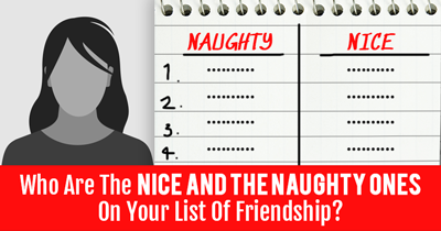 Who Are The Nice And The Naughty Ones On Your List Of Friendship?