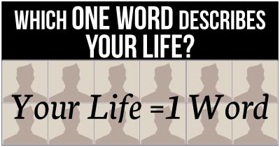 Which one word describes your life?