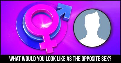 What would you look like as the Opposite Sex?
