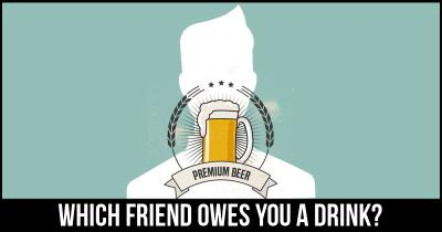 Which friend owes you a Drink?