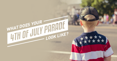 What does your 4th of July Parade look like?