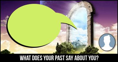 What does your past say about you?