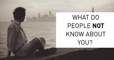 What do People NOT know about You?