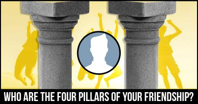 Who are the Four Pillars of your Friendship?