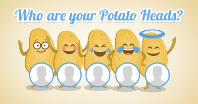 Who are your Potato Heads?