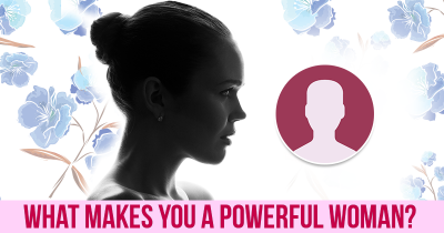 What makes you a Powerful Woman?