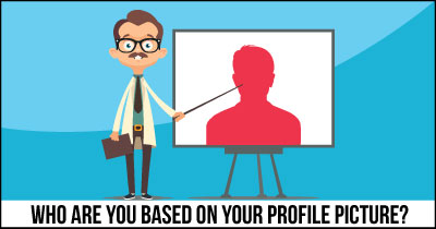 Who are you Based on Your Profile Picture?