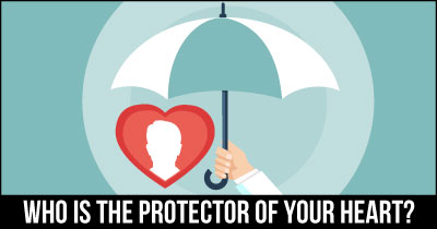 Who is the Protector of your HEART?