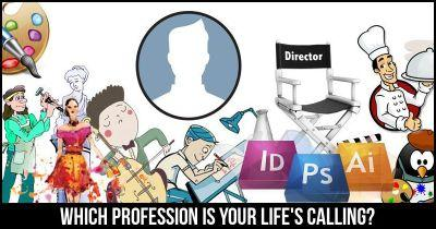 Which Profession is your Life
