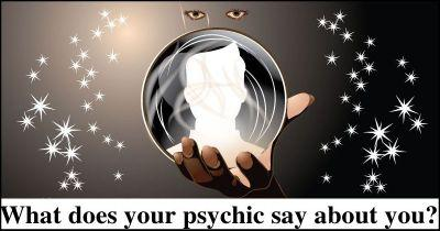What does your psychic say about you?