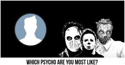 Which Psycho are you most like?