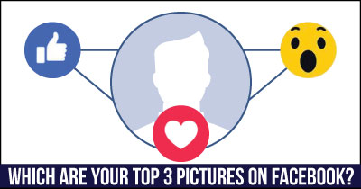 Which are your top 3 pictures on Facebook?