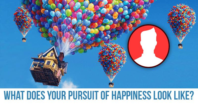 What Does Your Pursuit Of Happiness Look Like
