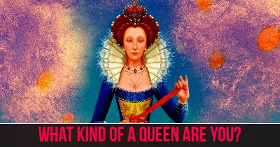 What Kind of a Queen are you?