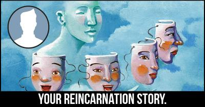 Your Reincarnation Story.