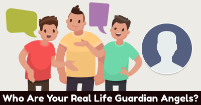 Who Are Your Real Life Guardian Angels?