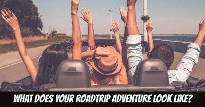 What does your Roadtrip Adventure look like?