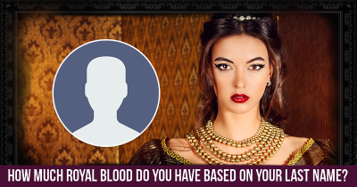 How Much Royal Blood Do You Have Based On Your Last Name?