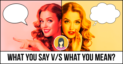 What you Say v/s What you Mean?