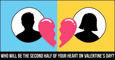 Who will be the Second Half of your Heart on Valentine