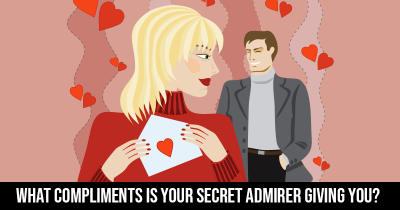 What Compliments is your Secret Admirer Giving You?