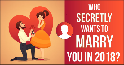 Who Secretly wants to marry You in 2018?
