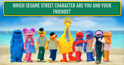 Which Sesame Street Character Are You And Your Friends?