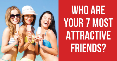 Who Are Your 7 Most Attractive Friends?