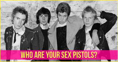 Who are your Sex Pistols?