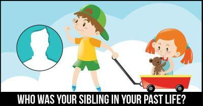 Who was your Sibling in your past life?