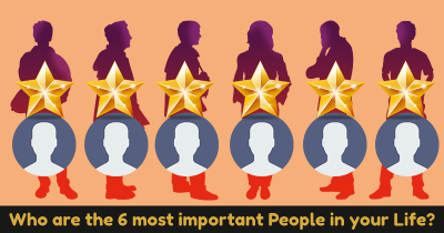 Who are the 6 most important People in your Life?