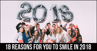 18 Reasons for you to smile in 2018