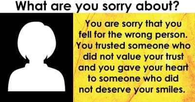 What are you sorry about?