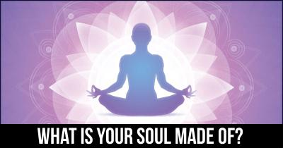 What is Your soul made of?