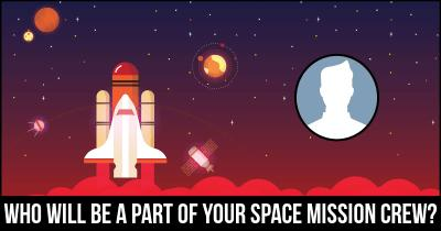 Who will be a part of your Space Mission Crew?