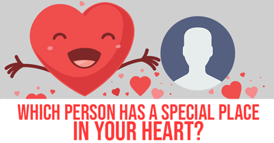 Which Person Has A Special Place In Your Heart?