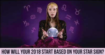 How Will Your 2018 Start Based On Your Star Sign?