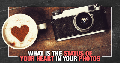 What is the Status of your Heart in your Photos?