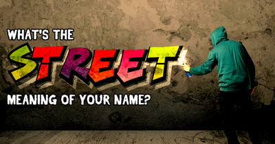What's the street meaning of your name?