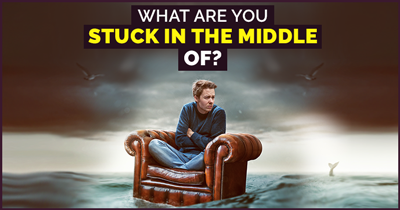 What Are You Stuck In The Middle Of?