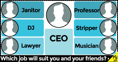 Which job will suit you and your friends?