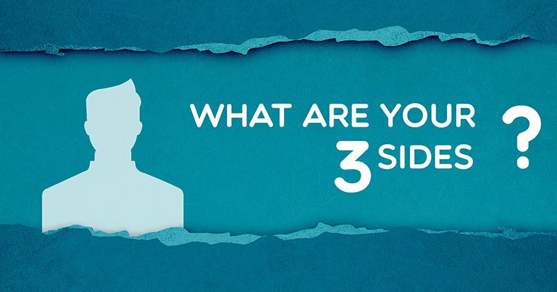 What are your 3 sides?